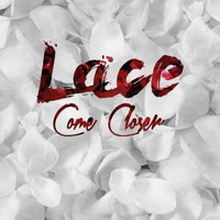 Lace - Come Closer (Explicit)