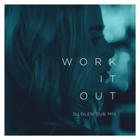 Elekfantz - Work It Out (DJ Glen Dub Mix)