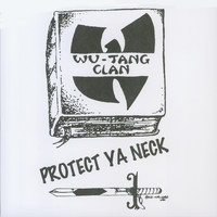 Wu-Tang Clan - Protect Ya Neck (Explicit)
