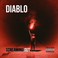 Diablo - Screaming Out (Explicit)