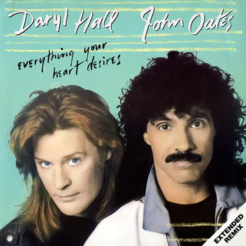 Daryl Hall & John Oates - Everything Your Heart Desires EP (Remixes)