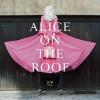 Alice on the roof - EP de malade