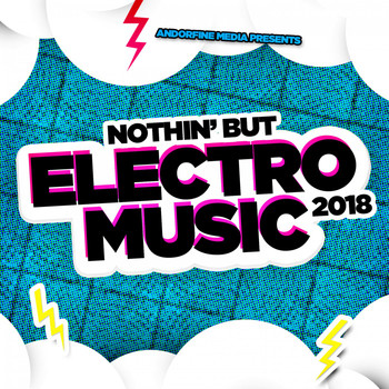 Various Artists - Nothin' but Electro Music 2018 (Explicit)