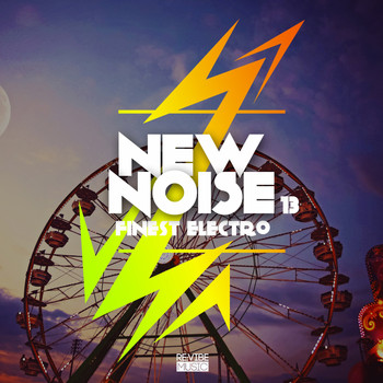 Various Artists - New Noise - Finest Electro, Vol. 13