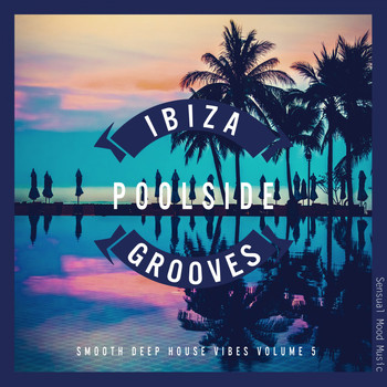 Various Artists - Ibiza Poolside Grooves, Vol. 5