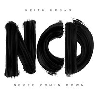 Keith Urban - Never Comin Down