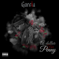 Garcia - A Dollar for Penny (Explicit)