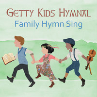 Keith & Kristyn Getty - Getty Kids Hymnal – Family Hymn Sing
