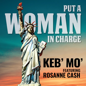 Keb' Mo' - Put a Woman in Charge (feat. Rosanne Cash)