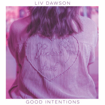 Liv Dawson - Good Intentions