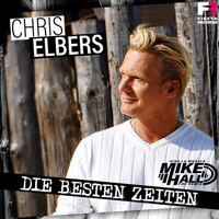 Chris Elbers - Die besten Zeiten (Viva la Musica Mike Hall Fox Remix)