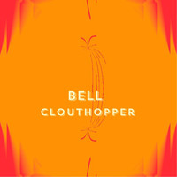 Bell - Clout Hopper (Explicit)