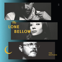 The Lone Bellow - The Restless