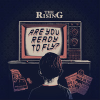 The Rising - Are You Ready To Fly?