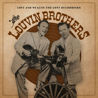 The Louvin Brothers - Love & Wealth: The Lost Recordings