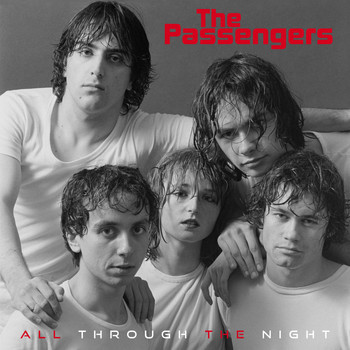 The Passengers - All Through the Night