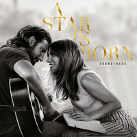 Lady GaGa - A Star Is Born Soundtrack (Explicit)