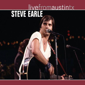 Steve Earle - Live From Austin, TX