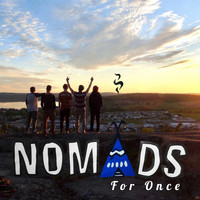 Nomads - For Once