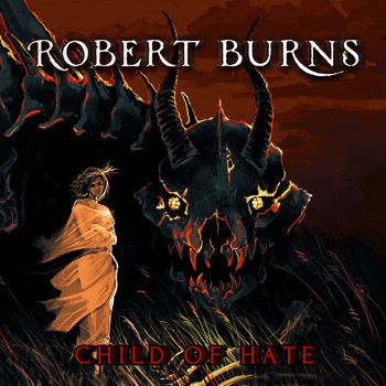 Robert Burns - Child of Hate (Explicit)