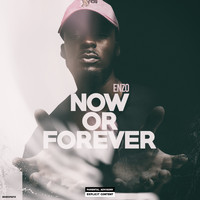 Enzo - Now or Forever (Explicit)