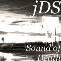 JDS - Sound of Death
