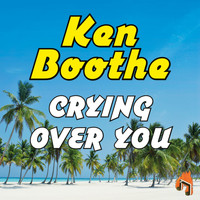 Ken Boothe - Crying over You