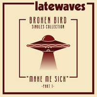 latewaves - Make Me Sick