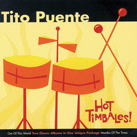 Tito Puente - Hot Timbales!: Out Of This World / Mambo Of The Times