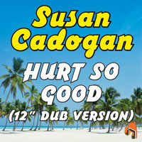 "Susan Cadogan - Hurt so Good (12"" Dub Version)"