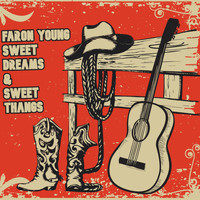 Faron Young - Sweet Dreams & Sweet Thangs
