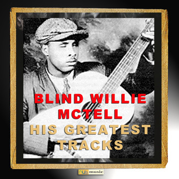 Blind Willie McTell - His Greatest Tracks
