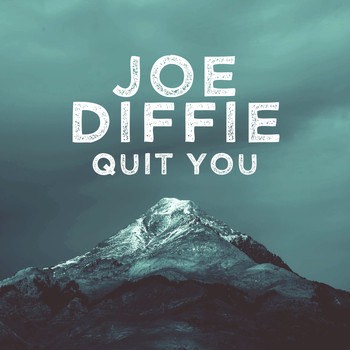Joe Diffie - Quit You (Single)