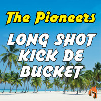 The Pioneers - Long Shot Kick De Bucket