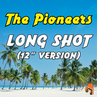 "The Pioneers - Long Shot (12"" Version)"