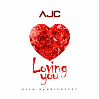 Ajc - Loving You