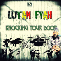 Lutan Fyah - Knocking Your Door