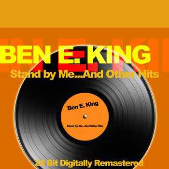 Ben E. King - Stand by Me...And Other Hits (24 Bit Digitally Remastered)