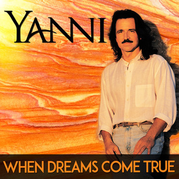 Yanni - When Dreams Come True