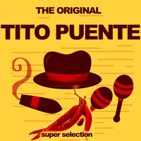 Tito Puente - The Original Tito Puente (The Latin King)