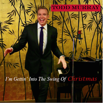 Todd Murray - I'm Gettin' into the Swing of Christmas