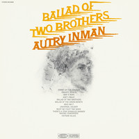 Autry Inman - Ballad of Two Brothers