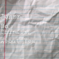 Johnny Boy - Thinking About You