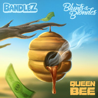 Bandlez - Queen Bee (Explicit)