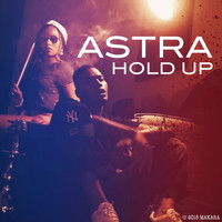 Astra - Hold Up