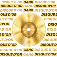 Gang - Disque d'or (Explicit)