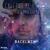 Backlash - Calling Me out - Spooks and Coups