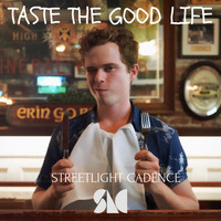 Streetlight Cadence - Taste the Good Life