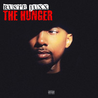 Ruste Juxx - The Hunger (Explicit)