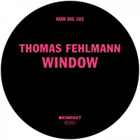 Thomas Fehlmann - Window
